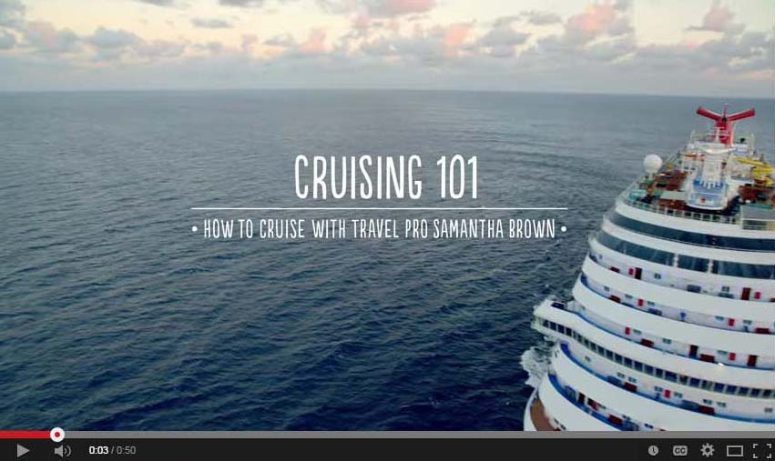 New Video Series Hosted By Noted Travel Expert Samantha Brown Kicks Off Redesign of Carnival's Popular YouTube Channel
